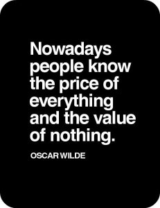 oscar-wilde-quotes-quotations-Nowadays-people-know-the-price-of-everything-and-the-value-of-nothing